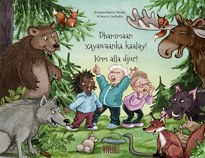 Kom alla djur!  / Xayawaanow kaalaya dhammaantiin! av Kristina Murray-Brodin