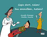 Gapa stort, Adam! = Suu ammolleen, Aatami! av Annelie Drewsen
